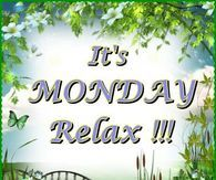 It's Monday Relax!!!