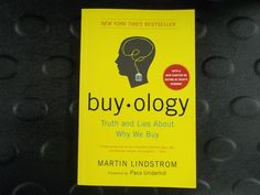 Buyology: Truth and Lies About Why We Buy: Martin Lindstrom, Paco Underhill: 9780385523899: Amazon.com: Books