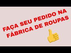 FAÇA SEU PEDIDO NA #FÁBRICA DE #ROUPAS - YouTube