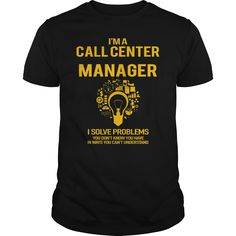 I'm A Call Center Manager I Solve Problems You Don't Know You Have T Shirt, Hoodie Call Center Manager
