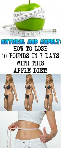 NATURAL AND SAFELY: HOW TO LOSE 10 POUNDS IN 7 DAYS WITH THIS APPLE DIET!