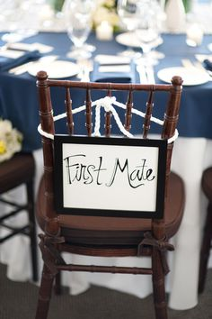 I think this was for a wedding, but it would be cute to name everyone's seat with a different nautical role.