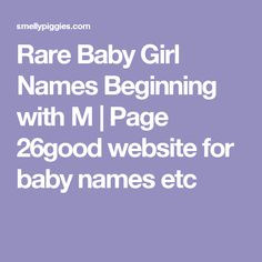 Rare Baby Girl Names Beginning with M | Page 26good website for baby names etc
