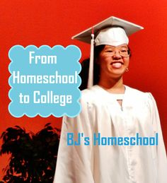 BJ's Homeschool - Our Journey Towards College: Going from Homeschool to College - This is our sto...