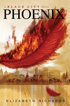 Phoenix by Elizabeth Richards Series: Black City Publisher: Penguin Publication date: June 2013 Genre: YA Dystopian Romance Ya Books, Good Books, Teen Books, Amazing Books, Paranormal Romance Books, Young Adult Fiction, Thing 1, Beautiful Book Covers, Love Book