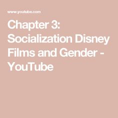 Chapter 3: Socialization Disney Films and Gender - YouTube