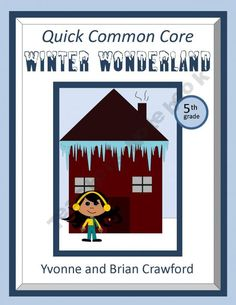 For 5th grade - Winter Wonderland Quick Common Core is a packet of ten different math worksheets featuring a winter theme. $