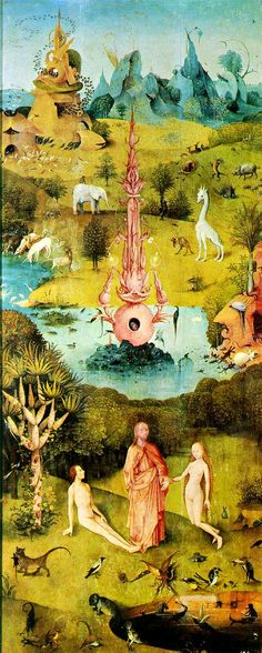 Hieronymus Bosch: Triptych Plus Shutters: The Garden of Earthly Delight ~ The Earthly Paradise (Garden of Eden) - left wing