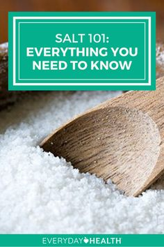 Learn everything you need to know about salt.