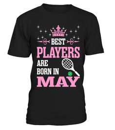 # Best players are born in May .  Best players are born in MayYou can see more shirts: https://www.teezily.com/stores/players
