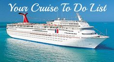 Your Cruise To List (my suggestions for making your cruise epic!)