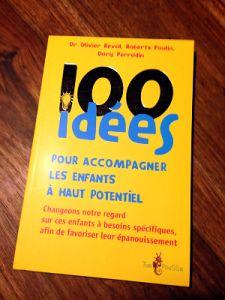 Les tribulations d'un petit Zèbre » 100 idées pour accompagner les enfants à haut potentiel