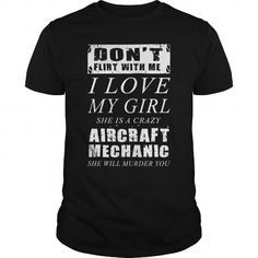 Aircraft Mechanic I love my girl #jobs #tshirts #MECHANIC #gift #ideas #Popular #Everything #Videos #Shop #Animals #pets #Architecture #Art #Cars #motorcycles #Celebrities #DIY #crafts #Design #Education #Entertainment #Food #drink #Gardening #Geek #Hair #beauty #Health #fitness #History #Holidays #events #Home decor #Humor #Illustrations #posters #Kids #parenting #Men #Outdoors #Photography #Products #Quotes #Science #nature #Sports #Tattoos #Technology #Travel #Weddings #Women