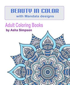 Adult Coloring Books Beauty In Color With Mandala Designs By Asha Simpson Amazon Dp B01328605K Refcm Sw R Pi YBL3vb1QRPRKH