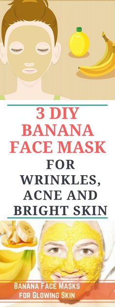 3 DIY Banana Face Mask For Wrinkles, Acne and Bright Skin