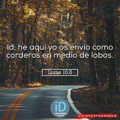 Id; he aquí yo os envío como corderos en medio de lobos. Lucas 10:3 #Jesus #God #Father #HolySpirit #Gospel #Love #jesusontheweb #Ideas #solovedtheworld