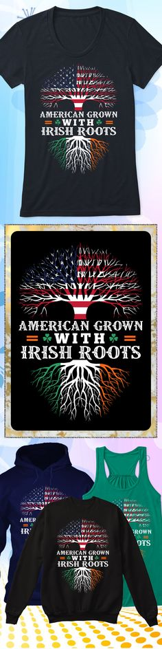 American Grown with Irish Roots - Limited edition. Order 2 or more for friends/family & save on shipping! Makes a great gift!