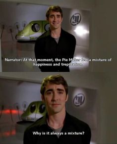 At that moment, the Pie Maker felt a mixture of happiness and trepidation. Why is it always a mixture?   Ned, Pushing Daisies
