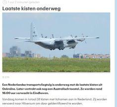 MH17 -Laatste kisten zijn onderweg. Een Nederlandse transportvliegtuig is onderweg met de laatste kisten uit Oekraïne. Later vertrekt ook nog een Australisch toestel. Ze worden rond 16:00 uur verwacht in Eindhoven.  Vandaag komen in totaal 38 kisten met lichamen aan in Nederland. Zij worden vervoerd naar Hilversum om daar geïdentificeerd te worden.