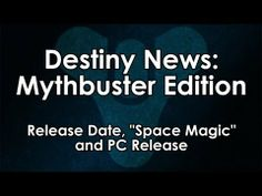 """[17] Destiny News - Mythbuster Edition: Release Date, """"Space Magic"""" and PC Release"""