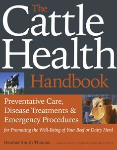 The Cattle Health Handbook by Heather Smith Thomas. In this practical guide, Heather Smith Thomas provides easy-to-execute solutions for a variety of common medical situations that can afflict your animals . Cattle Farming, Livestock, Heather Smith, Animal Science, Pet Health, Health Care, Farm Life, Farm Animals, How To Lose Weight Fast