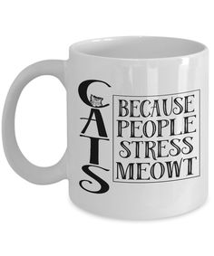 Cats Because People Stress Meowt - Unique Gift For Cat Lovers, Cat Mom, Cat Dad, Cat Parent, Cat Lady, Cat Rescue