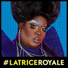 Latrice Royale, an all-time fave!