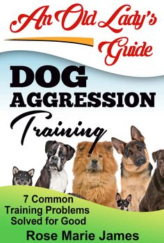 Dog Aggression Training: 7 Common Training Problems Solved for Good (Dog Training, Dog Obedience, Dog dominance aggression, Dog Psychology Book Dog Psychology, Training Your Puppy, Training Tips, Dog Commands, Dog Books, Dog Facts, Guide Dog, Aggressive Dog, Puppy Care
