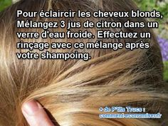Voici comment les éclaircir grâce au jus de citron.   Découvrez l'astuce ici : http://www.comment-economiser.fr/eclaircir-cheveux-blonds-citron.html?utm_content=buffera62fb&utm_medium=social&utm_source=pinterest.com&utm_campaign=buffer