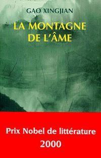 """GAO Xingjian La montagne de l'âme Éd. de l'Aube, 1995. Un véritable """"roman chinois"""" avec Immortelles et royaume des Serpents, une histoire de quête, telle une Pérégrination vers l'Ouest. C'est un classique revu par l'originalité langagière d'un moderniste: chez Gao, l'utilisation du """"tu"""" crée une vertigineuse distanciation, de même les allers et retours dans l'espace et le temps et entre le mythe et la réalité ( Sean James Rose, Lire 1/12/ 2000). http://www.lexpress.fr"""