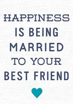 "Love Quotes Ideas : Love quote idea - ""Happiness is being married to your best friend"" {Courtesy of . - Quotes Sayings Cute Love Quotes, Cute Couple Quotes, Love Quotes For Her, Quotes To Live By, The Words, Husband Wife Relationship Quotes, Country Relationship Quotes, Husband Wife Love Quotes, Hubby Quotes"