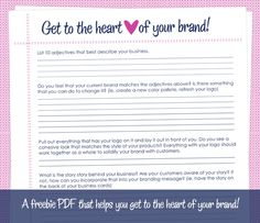 Get to the Heart of Your Brand - free printable!  http://www.ohmyhandmade.com/2012/contributors/monthly-columnists/get-to-the-heart-of-your-brand/#