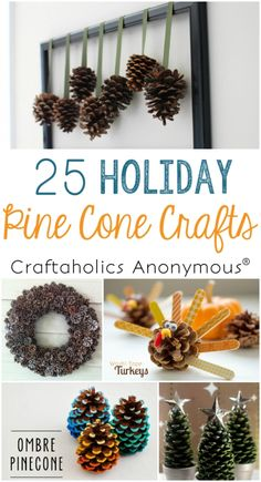25 Holiday Pine Cone Crafts