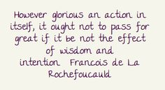 However glorious an action in itself, it ought not to...