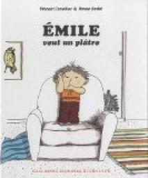 Emile veut un plâtre, Ronan Badel et Vincent Cuvellier, GALLIMARD-JEUNESSE, 9782070648351. http://latetedelart.over-blog.net/article-des-illustrateurs-de-talent-111777796.html