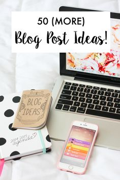 50 (more) Blog Post Ideas | A Girl, Obsessed