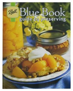 Ball Blue Book Guide to Preserving, Altrista Consumr Products