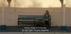 Every mode of living has its own logic, its own meaning.