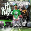 Fly Rock - Neverland Hosted by DJ Holiday - Free Mixtape Download or Stream it: http://www.datpiff.com/Fly-Rock-Neverland-mixtape.353758.html