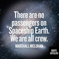 Marshall McLuhan Marshall Mcluhan, Communication Theory, Media Influence, Spaceship Earth, Design Your Life, You Better Work, More Than Words, Cool Words, Quotations