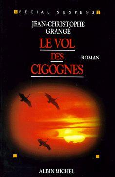 Le Vol des Cigognes - Le premier et le meilleur de Grangé.
