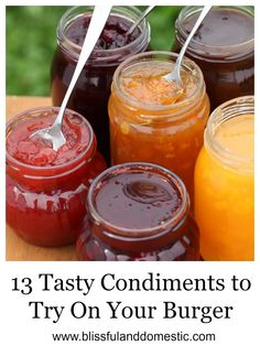 Blissful and Domestic - Creating a Beautiful Life on Less: 13 Tasty Condiments to Try On Your Burger
