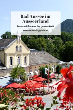 Bad Aussee im Ausseerland - Ein Ausflug ins Salzkammergut #salzkammergut #badaussee #steiermark Hallstatt, Heart Of Europe, Bad, Austria, Mansions, House Styles, Community, Road Trip Destinations, Travel Inspiration