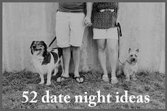 SERIOUSLY.... All of my married/seriously dating friends MUST read this!! So so so many awesome ideas in here!! A blogger and her husband came up with one date a week for the year - 52 date nights. There are some really unique, great ideas here.