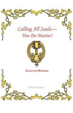 Calling All Souls-You Do Matter!