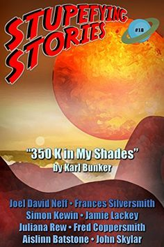 Stupefying Stories 18 by [Bethke, Bruce, Bunker, Karl, Lackey, Jamie, Skylar, John, Batstone, Aislinn, Kewin, Simon, Rew, Juliana, Coppersmith, Fred, Silversmith, Frances, Neff, Joel David]