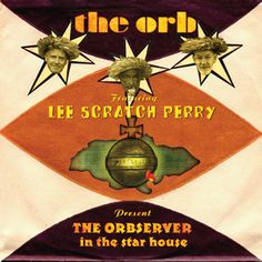 The Orb featuring Lee Scratch Perry / The Orbserver In The Star House