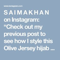 "S A I M A K H A N on Instagram: ""Check out my previous post to see how I style this Olive Jersey hijab from @voilechic 💚"" • Instagram"