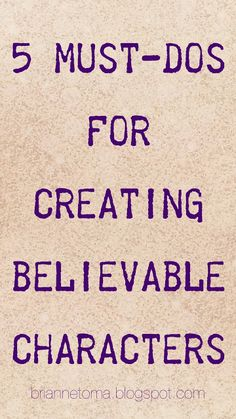 Brianne Toma: 5 Must-Dos for Creating Believable Characters #writingtips #character #design #writing #author #template #books #novel