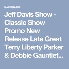 "Jeff Davis Show  -  Classic Show Promo  New Release  Late Great Terry Liberty Parker & Debbie Gauntlet Promo ""Jeff Davis Show""  Channel Austin TV studios  Austin Texas USA  1996   Jeff Davis Show Films"